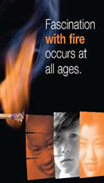 Fascination with fire occurs at all ages poster